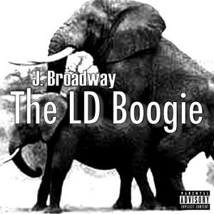 J Broadway LD Boogie - Brothas got long dicks for deez broads