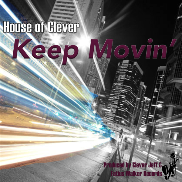 "House of Clever - ""Keep Movin'"""