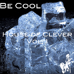House of Clever Vol. 1: Be Cool Deep House Instrumental Mix